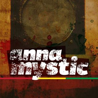 CONSCIOUS STEPPERS MIX ANNA MYSTIC 28 FEB. 2013 DUBWISE STYLE