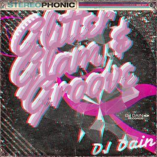 DJ Dain Presents: Glam, Glitter & Groove