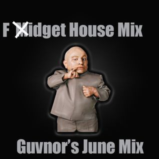 Guv's June Fidget Mix