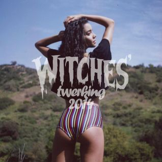 WITCHES TWERKING 2014