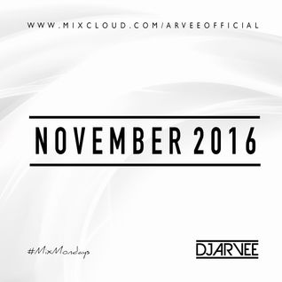 #MixMondays NOVEMBER 2016 @DJARVEE