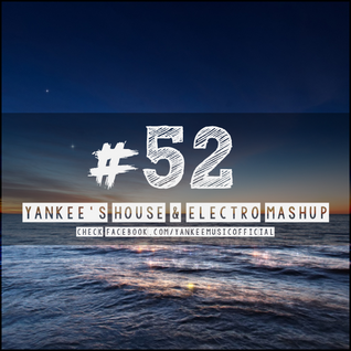 Yankee's House & Electro MashUp #52 (Best Of #50 - Vol. 02) (2015)