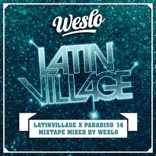 LatinVillage x Paradiso '14 Mixtape mixed by Weslo