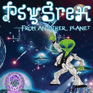 PsySrek Mix - From An Other Planet (Maninkari Crew ~ GoaTrax ~ 29-10-2007)