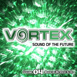 Vortex Volume 04 - Mixed By DJ Steve Xcite