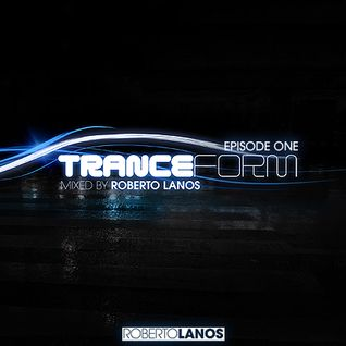 TRANCEFORM - Episode One