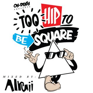Too Hip To Be Square 2011 (Mixed By Alruii)