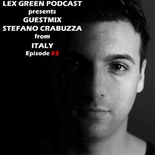 LEX GREEN PODCAST presents GUESTMIX..STEFANO CRABUZZA from Spain..Episode #3