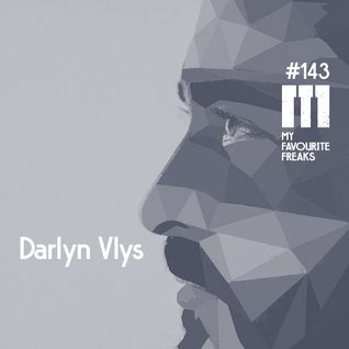 My Favourite Freaks Podcast # 143 Darlyn Vlys
