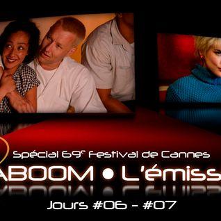 Spécial 69e Festival de Cannes #06 - #07