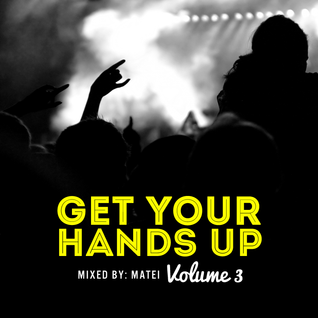 Get Your Hands Up - Volume 3
