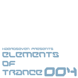 xaeroseven presents: elements of trance episode 004