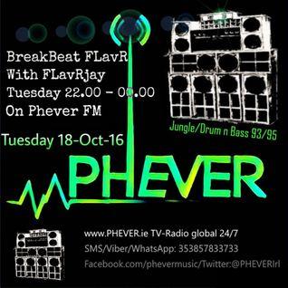 FLavRjay hosts BreakBeat FLavR on PHEVER Radio Dublin. 19-Oct-16 Jungle Vinyl Selection