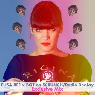 Elisa Bee x BOT x Scrunch on Radio Deejay (IT)