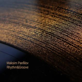 Maksim Panfilov - Rhythm&Groove