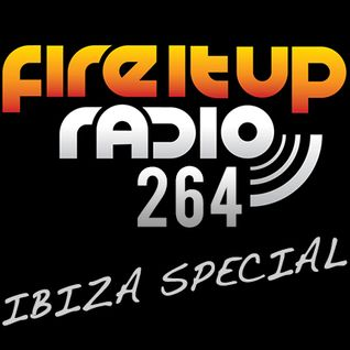 FIUR264 / Fire It Up 264 (Ibiza Special Part One)
