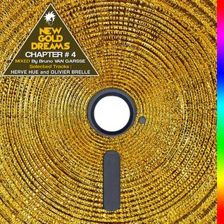 New Gold Dreams Chapter #4 Mixtape by Bruno Van Garsse