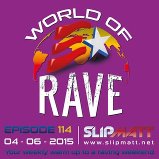 Slipmatt - World Of Rave #114