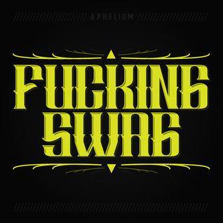 Aphelium - Fucking Swag