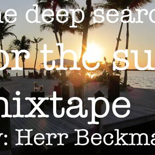 The Deep Search For The Sun Mixtape By: Herr Beckman