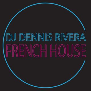 Dennis Rivera - We call it french house MIXTAPE