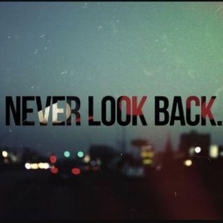 Never Look Back - Deephouse/Prog/Techno - 26/10/13