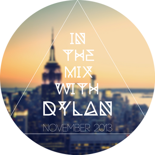 In The Mix With Dylan | November 2013