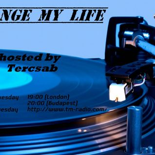 Tercsab-Change My Life vol.37. [24.02.2015] part1.