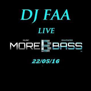 DJ FAA ......... LIVE ON MOREBASS.COM 22/05/16