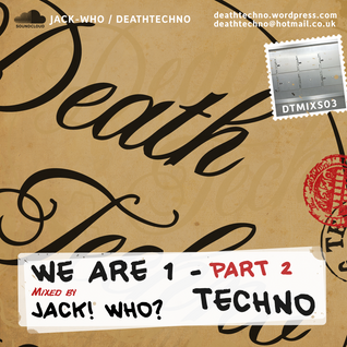 DTMIXS03 - We Are 1 • Part 2 : Techno