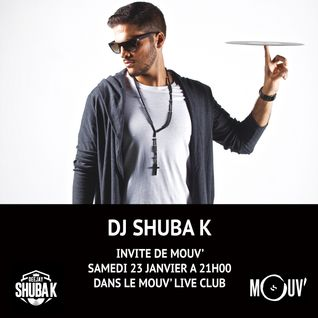 SHUBA K ON MOUV' RADIO - MOUV' LIVE CLUB 23.01.16