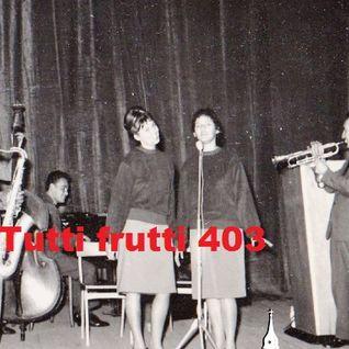 Tutti frutti show radio Brezje oddaja 403