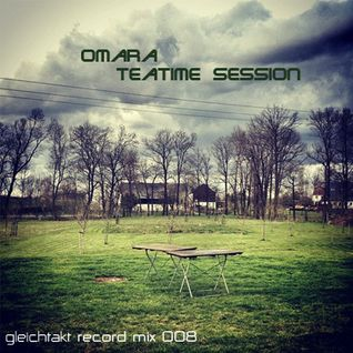 [GTMix008] Omara - Teatime Session