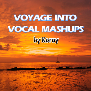 Voyage Into Vocal Mashups (October 2011)