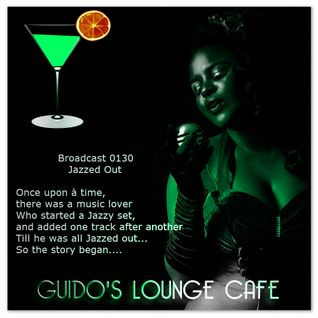 Guido's Lounge Cafe Broadcast 0130 Jazzed Out (20140829)