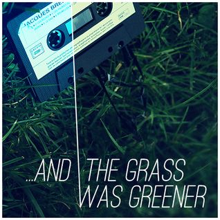 ...and the Grass was Greener