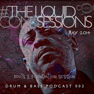 The LIQUID CON*SESSIONS Drum & Bass Podcast 002 May 2014