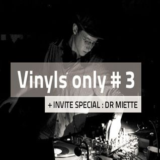 Vinyls Only #3 DR MIETTE ! 22/10/2014