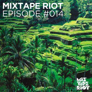 Mixtape Riot Episode #14