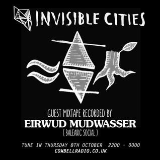 Invisible Cities - October Edition with Eirwud Mudwasser mixtape