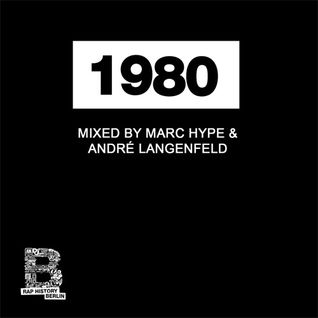 Rap History 1980 Mix by Marc Hype & André Langenfeld