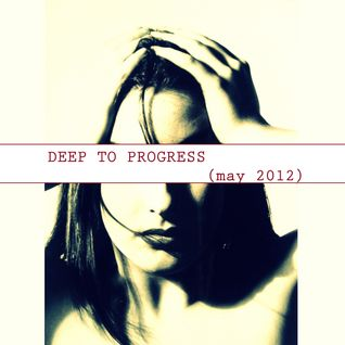 Luca Sorale - Deep To Progress |May 2012|