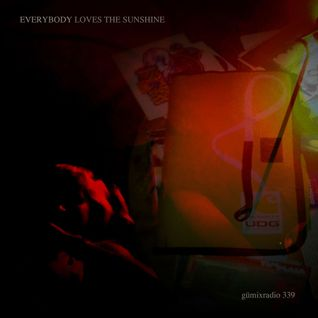 "gümixradio 339 ""Everybody Loves The Sunshine"""