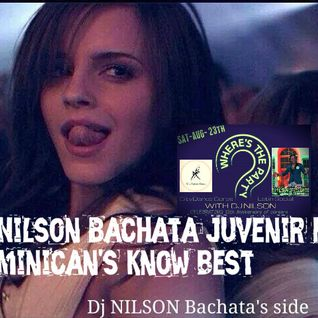 Dj Nilson Bachata Juvenir Mix ( Dominican's know best )