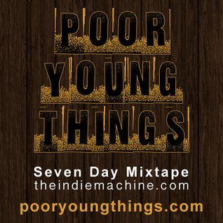 7-Day Mixtape: Vol. 53 - Poor Young Things