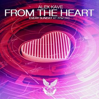 ALEX KAVE ♥ FROM THE HEART @ EPISODE #132 [16/08/2015]