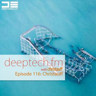 DeepTechFM 116 - Christauff (2015-07-23) [Deep Tech Bass House]