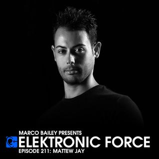 Elektronic Force Podcast 211 with Mattew Jay