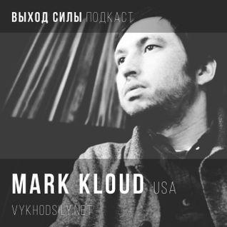 Vykhod Sily Podcast -  Mark Kloud Guest Mix