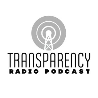 Transparency Radio Podcast - Episode 3